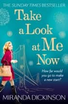 Take A Look At Me Now ebook by Miranda Dickinson