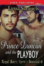Prince Duncan and the Playboy ebook by Lyssa Samuels