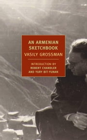 An Armenian Sketchbook ebook by Vasily Grossman, Robert Chandler, Robert Chandler,...