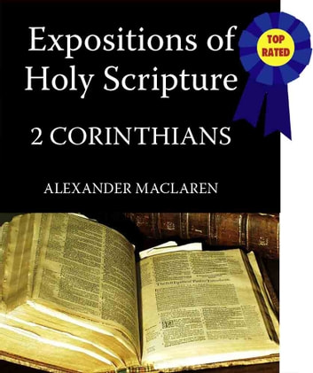 MacLaren's Expositions of Holy Scripture-The Book of 2nd Corinthians ebook by Alexander MacLaren
