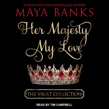 Her Majesty, My Love audiobook by Maya Banks