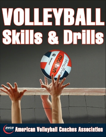 Volleyball Skills & Drills ebook by American Volleyball Coaches Association