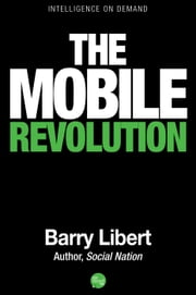 The Mobile Revolution ebook by Barry Libert