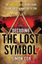 Decoding The Lost Symbol ebook by Simon Cox