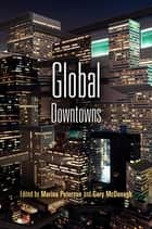 Global Downtowns ebook by Marina Peterson,Gary McDonogh