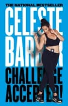 Challenge Accepted! ebook by Celeste Barber