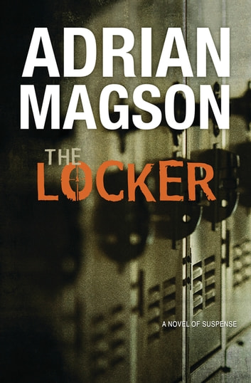 The Locker - A Novel of Suspense ebook by Adrian Magson