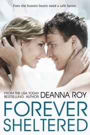 Forever Sheltered ebook by Deanna Roy