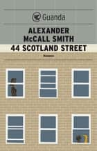 44 Scotland Street ebook by Alexander McCall Smith,Elisa Banfi