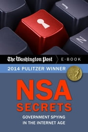 NSA Secrets - Government Spying in the Internet Age ebook by The Washington Post