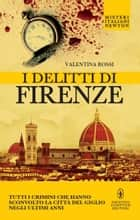 I delitti di Firenze eBook by Valentina Rossi