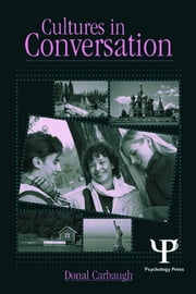 Cultures in Conversation ebook by Donal Carbaugh