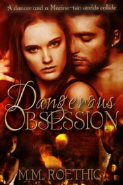 Dangerous Obsession - Taylor Family Saga, #1 ebook by M.M. Roethig