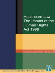 Healthcare Law: Impact of the Human Rights Act 1998 ebook by Austen Garwood-Gowers,John Tingle,Tom Lewis