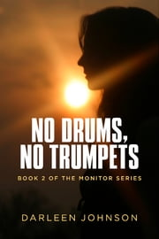 No Drums, No Trumpets - Book Two of the Monitor Series ebook by Darleen Johnson