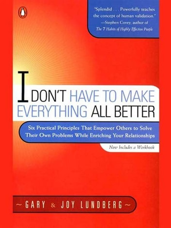 I Don't Have to Make Everything All Better ebook by Gary Lundberg,Joy Lundberg