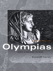 Olympias - Mother of Alexander the Great ebook by Elizabeth Carney