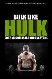 Bulk Like Hulk ebook by SoftTech