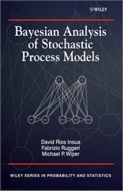 Bayesian Analysis of Stochastic Process Models ebook by Mike Wiper,Fabrizio Ruggeri,David Insua