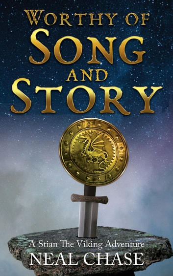 Worthy of Song and Story - A Stian The Viking Adventure ebook by Neal Chase