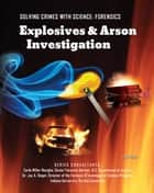Explosives & Arson Investigation ebook by Jean Ford