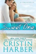 Sweet One - Romantic Suspense ebook by Cristin Harber