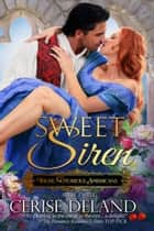 Sweet Siren ebook by Cerise DeLand