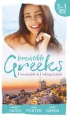 Irresistible Greeks: Unsuitable and Unforgettable: At His Majesty's Request / The Fallen Greek Bride / Forgiven but not Forgotten? (Mills & Boon M&B) eBook by Maisey Yates, Jane Porter, Abby Green