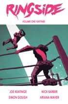 Ringside Vol. 1 ebook by Joe Keatinge, Nick Barber, Simon Gough