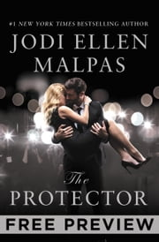 The Protector--FREE PREVIEW (FIRST 7 CHAPTERS) - A sexy, angsty, all-the-feels romance with a hot alpha hero ebook by Jodi Ellen Malpas