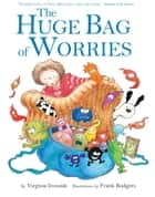 The Huge Bag of Worries ebook by Frank Rodgers, Virginia Ironside