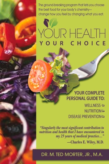 Your Health Your Choice ebook by M. Ted Morter