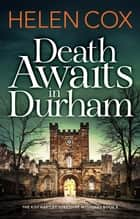 Death Awaits in Durham - a cosy crime thriller perfect for winter nights ebook by Helen Cox