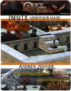 Printable 3D dungeon Tiles Minotaur Maze set for Dungeons and Dragons, D&D, Gurps, Warhammer or other RPG ebook by Andrew W. Zehner