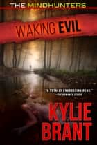 Waking Evil ebook by