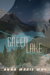 Green Lake ebook by Anna Marie May