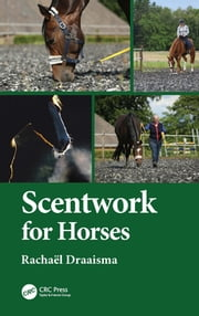 Scentwork for Horses ebook by Rachaël Draaisma