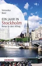 Ein Jahr in Stockholm - Reise in den Alltag ebook by Veronika Beer