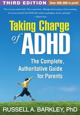 Taking Charge of ADHD, Third Edition - The Complete, Authoritative Guide for Parents ebook by Russell A. Barkley, PhD, ABPP, ABCN