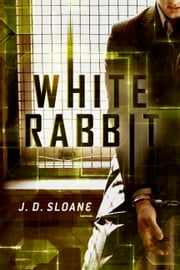 White Rabbit ebook by J. D. Sloane