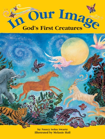 In Our Image - God's First Creatures ebook by Nancy Sohn Swartz