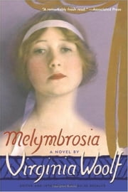 Melymbrosia ebook by Virginia Woolf,Virginia Woolf,Cleis Press