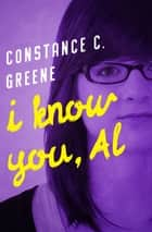 I Know You, Al ebook by Constance C. Greene