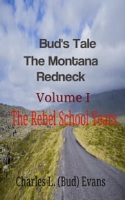 Bud's Tale The Montana Redneck ebook by Bud Evans