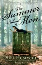 The Summer Without Men eBook by Siri Hustvedt