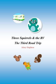 Three Squirrels and the RV - The Third Road Trip (California) ebook by Mary Verghese