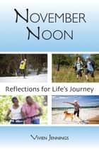 November Noon: Reflections for Life's Journey ebook by Vivien Jennings, OP