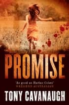 Promise ebook by Tony Cavanaugh