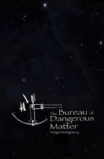 The Bureau Of Dangerous Matter Ebook By Hargus Montgomery