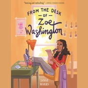 From the Desk of Zoe Washington audiobook by Janae Marks